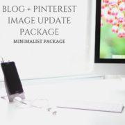 BLOG + PINTEREST IMAGE UPDATES - MINIMALIST PACKAGE