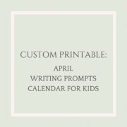 CUSTOM PRINTABLE - APRIL WRITING PROMPTS FOR KIDS