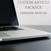 CUSTOM ARTICLE PACKAGE 6 MEDIUM ARTICLES